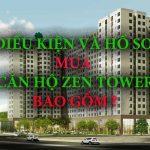 Điều kiện và hồ sơ mua căn hộ Zen Tower