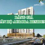 Bảng giá dự án aurora residence- Bảng giá căn hộ Aurora Residence quận 8