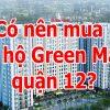 10 lý do vì sao khách hàng nên mua căn hộ Green Mark quận 12.