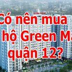 10 lý do nên mua căn hộ green mark quận 12