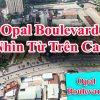 Tiến độ dự án Opal Boulevard của Đất Xanh thực tế ra sao