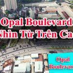 Tiến độ dự án Opal Boulevard của đất xanh mới nhất