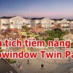 Eurowindow Twin Parks Gia lâm - Phân tích tiềm năng dự án